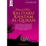 Alhamdulillah Balitaku Khatam Al-Quran